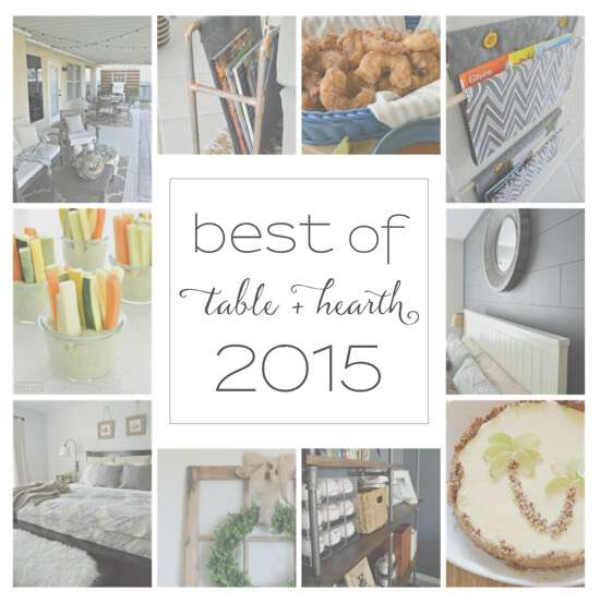 The top 10 posts of 2015 from Table & Hearth! www.tableandhearth.com